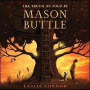 Cover-Bild zu The Truth as Told by Mason Buttle von Connor, Leslie