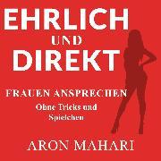 Cover-Bild zu Ehrlich und Direkt (Audio Download) von Mahari, Aron