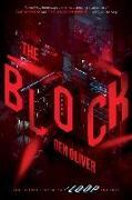 Cover-Bild zu The Block (the Second Book of the Loop Trilogy), 2 von Oliver, Ben