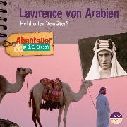 Cover-Bild zu Abenteuer & Wissen: Lawrence von Arabien (Audio Download) von Steudtner, Robert