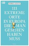 Cover-Bild zu 111 extreme Orte in Europa, die man gesehen haben muss (AT)