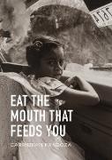 Cover-Bild zu Eat the Mouth That Feeds You (eBook) von Fragoza, Carribean