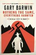 Cover-Bild zu Nothing the Same, Everything Haunted (eBook) von Barwin, Gary