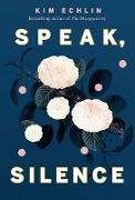 Cover-Bild zu Speak, Silence (eBook) von Echlin, Kim