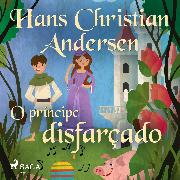 Cover-Bild zu O príncipe disfarçado (Audio Download) von Andersen, H.C.