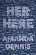 Cover-Bild zu Her Here (eBook) von Dennis, Amanda