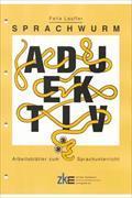 Cover-Bild zu Sprachwurm - Arbeitsblätter zum Sprachunterricht - Adjektiv von Lauffer, Felix