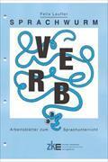 Cover-Bild zu Sprachwurm - Arbeitsblätter zum Sprachunterricht - Verb von Lauffer, Felix