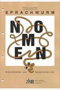 Cover-Bild zu Sprachwurm - Arbeitsblätter zum Sprachunterricht - Nomen von Lauffer, Felix