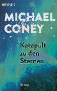Cover-Bild zu Coney, Michael: Katapult zu den Sternen (eBook)