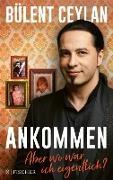 Cover-Bild zu Ceylan, Bülent: Ankommen (eBook)