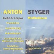 Cover-Bild zu Styger, Anton: Licht und Körpermeditation, Hochdeutsch