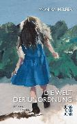 Cover-Bild zu Helfer, Monika: Die Welt der Unordnung (eBook)