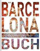 Cover-Bild zu KUNTH Verlag (Hrsg.): Das Barcelona Buch