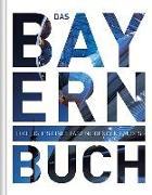 Cover-Bild zu KUNTH Verlag (Hrsg.): Das Bayern Buch