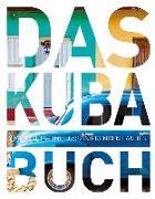Cover-Bild zu KUNTH Verlag GmbH & Co. KG (Hrsg.): Das Kuba Buch