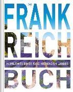 Cover-Bild zu KUNTH Verlag (Hrsg.): Das Frankreich Buch