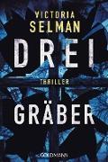 Cover-Bild zu Selman, Victoria: Drei Gräber (eBook)