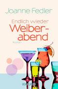 Cover-Bild zu Fedler, Joanne: Endlich wieder Weiberabend (eBook)