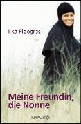 Cover-Bild zu Piepgras, Ilka: Meine Freundin, die Nonne