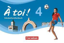 Cover-Bild zu À toi !, Vier- und fünfbändige Ausgabe, Band 4, Vokabeltaschenbuch