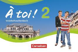 Cover-Bild zu À toi !, Vier- und fünfbändige Ausgabe, Band 2, Vokabeltaschenbuch