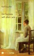Cover-Bild zu Stauffer, Stef: Die Signora will allein sein