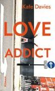 Cover-Bild zu Davies, Kate: Love Addict (eBook)