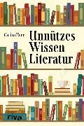 Cover-Bild zu Heer, Carina: Unnützes Wissen Literatur (eBook)