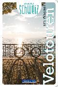 Cover-Bild zu Hallwag Kümmerly+Frey AG (Hrsg.): Velotouren am Wasser Erlebnis Schweiz