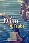 Cover-Bild zu Djian, Philippe: A l'aube