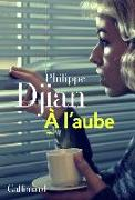 Cover-Bild zu Djian, Philippe: Á l'aube