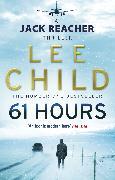Cover-Bild zu Child, Lee: 61 Hours (eBook)
