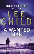 Cover-Bild zu Child, Lee: A Wanted Man (eBook)