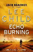 Cover-Bild zu Child, Lee: Echo Burning (eBook)