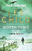 Cover-Bild zu Child, Lee: Worth Dying For (eBook)