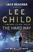 Cover-Bild zu Child, Lee: The Hard Way (eBook)