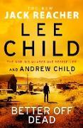 Cover-Bild zu Child, Lee: Better off Dead (eBook)