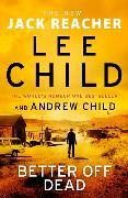 Cover-Bild zu Child, Lee: Better off Dead