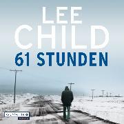 Cover-Bild zu Child, Lee: 61 Stunden (Audio Download)