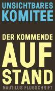 Cover-Bild zu Unsichtbares Komitee (Hrsg.): Der kommende Aufstand