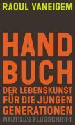 Cover-Bild zu Vaneigem, Raoul: Handbuch der Lebenskunst für die jungen Generationen