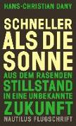 Cover-Bild zu Dany, Hans-Christian: Schneller als die Sonne