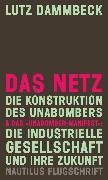 """Cover-Bild zu Dammbeck, Lutz: DAS NETZ - Die Konstruktion des Unabombers & Das """"Unabomber-Manifest"""": Die Industrielle Gesellschaft und ihre Zukunft (eBook)"""