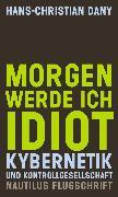 Cover-Bild zu Dany, Hans-Christian: Morgen werde ich Idiot (eBook)