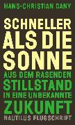 Cover-Bild zu Dany, Hans-Christian: Schneller als die Sonne (eBook)