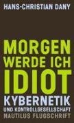 Cover-Bild zu Dany, Hans-Christian: Morgen werde ich Idiot