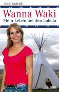 Cover-Bild zu Stadnick, Isabel: Wanna Waki - Mein Leben bei den Lakota