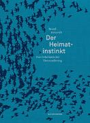 Cover-Bild zu Heinrich, Bernd: Der Heimatinstinkt