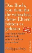 Cover-Bild zu Perry, Philippa: Das Buch, von dem du dir wünschst, deine Eltern hätten es gelesen